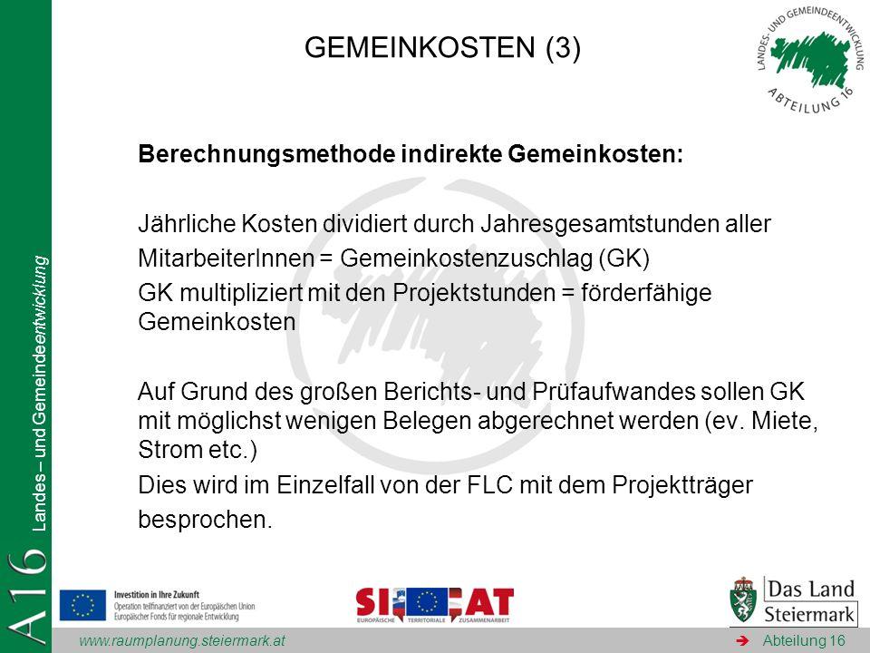 www.raumplanung.steiermark.at Landes – und Gemeindeentwicklung Abteilung 16 Berechnungsmethode indirekte Gemeinkosten: Jährliche Kosten dividiert durc