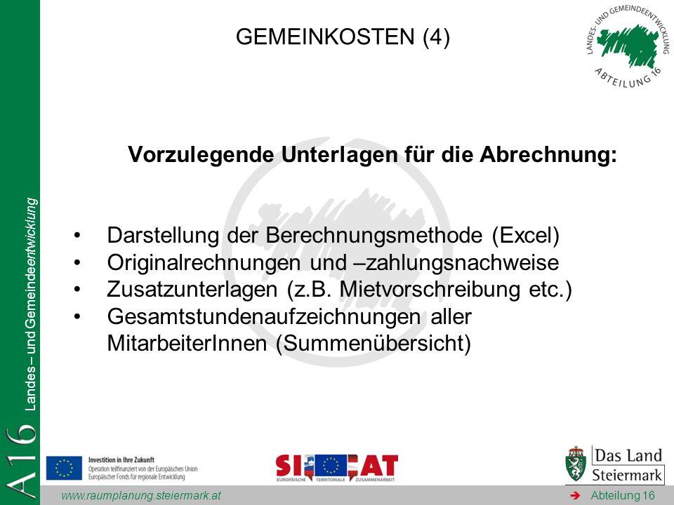 www.raumplanung.steiermark.at Landes – und Gemeindeentwicklung Abteilung 16 Vorzulegende Unterlagen für die Abrechnung: Darstellung der Berechnungsmet