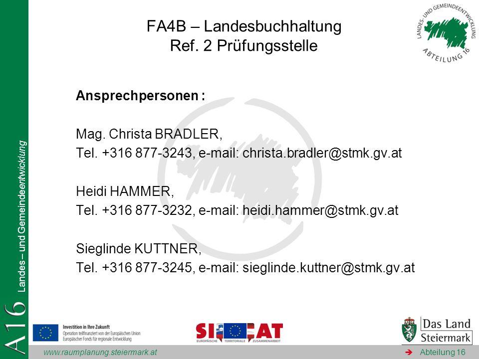 www.raumplanung.steiermark.at Landes – und Gemeindeentwicklung Abteilung 16 Ansprechpersonen : Mag. Christa BRADLER, Tel. +316 877-3243, e-mail: chris