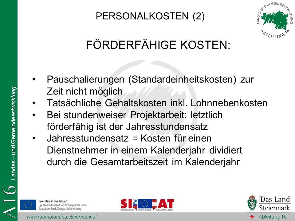 www.raumplanung.steiermark.at Landes – und Gemeindeentwicklung Abteilung 16 FÖRDERFÄHIGE KOSTEN: Pauschalierungen (Standardeinheitskosten) zur Zeit ni