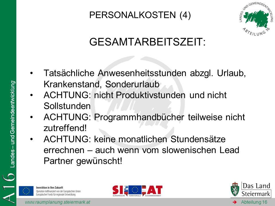 www.raumplanung.steiermark.at Landes – und Gemeindeentwicklung Abteilung 16 GESAMTARBEITSZEIT: Tatsächliche Anwesenheitsstunden abzgl. Urlaub, Kranken