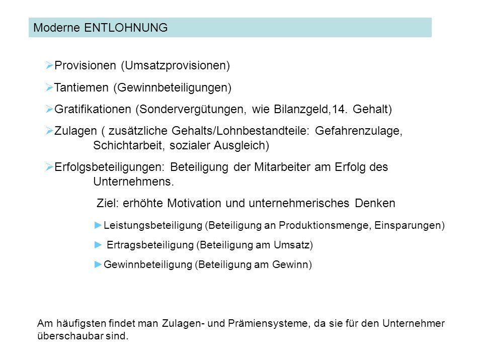 ENTLOHNUNGModerne ENTLOHNUNG Provisionen (Umsatzprovisionen) Tantiemen (Gewinnbeteiligungen) Gratifikationen (Sondervergütungen, wie Bilanzgeld,14. Ge