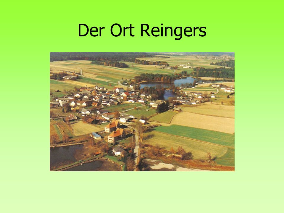 Der Ort Reingers