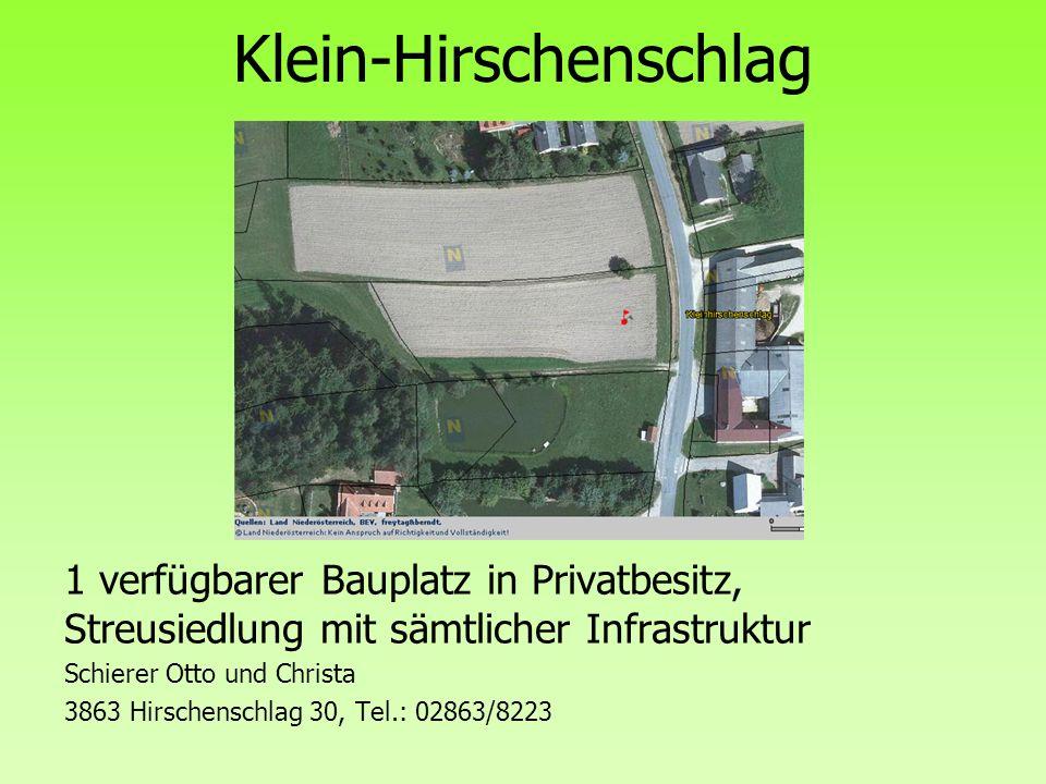 Klein-Hirschenschlag 1 verfügbarer Bauplatz in Privatbesitz, Streusiedlung mit sämtlicher Infrastruktur Schierer Otto und Christa 3863 Hirschenschlag