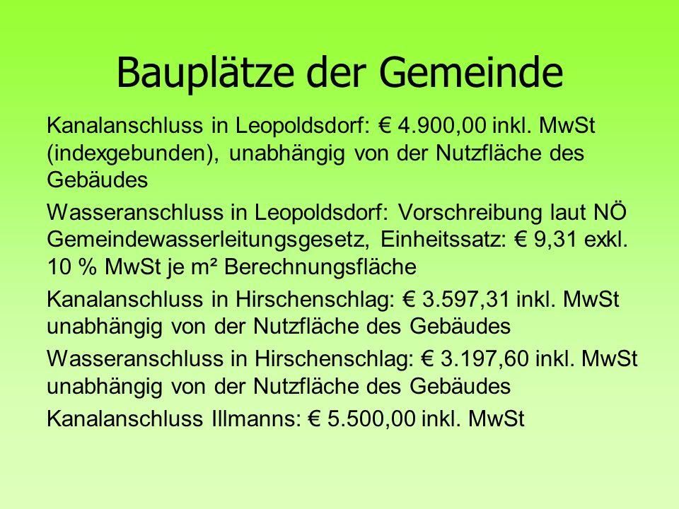 Bauplätze der Gemeinde Kanalanschluss in Leopoldsdorf: 4.900,00 inkl. MwSt (indexgebunden), unabhängig von der Nutzfläche des Gebäudes Wasseranschluss