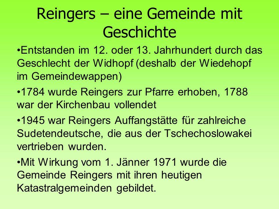 Entstanden im 12. oder 13. Jahrhundert durch das Geschlecht der Widhopf (deshalb der Wiedehopf im Gemeindewappen) 1784 wurde Reingers zur Pfarre erhob