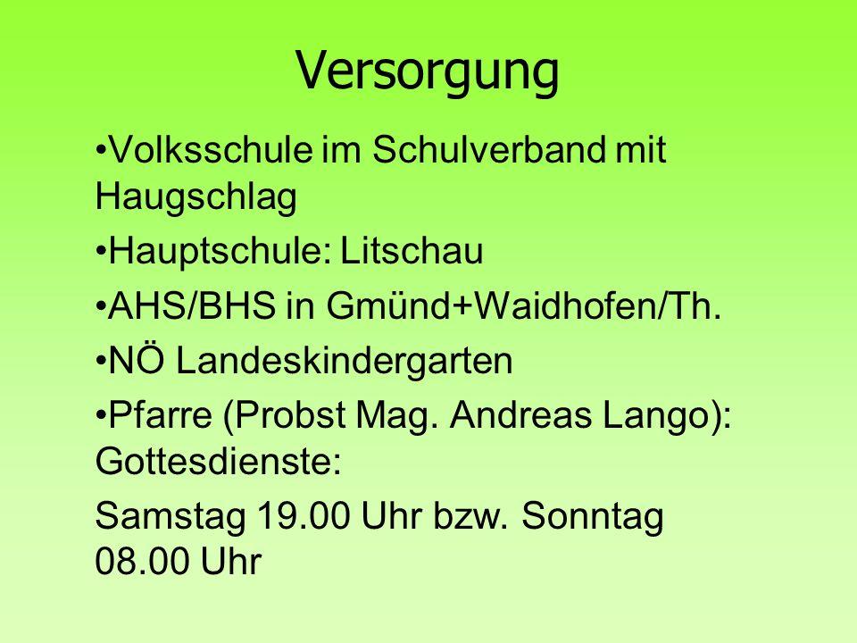 Versorgung Volksschule im Schulverband mit Haugschlag Hauptschule: Litschau AHS/BHS in Gmünd+Waidhofen/Th. NÖ Landeskindergarten Pfarre (Probst Mag. A