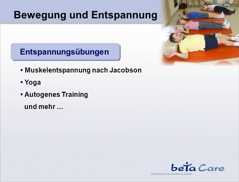 Bewegung und Entspannung Entspannungsübungen Muskelentspannung nach Jacobson Yoga Autogenes Training und mehr …