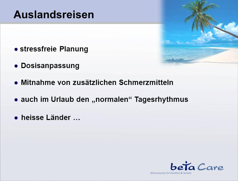 Auslandsreisen stressfreie Planung Dosisanpassung Mitnahme von zusätzlichen Schmerzmitteln auch im Urlaub den normalen Tagesrhythmus heisse Länder …