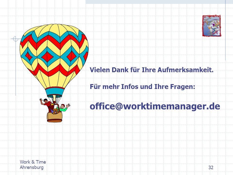 Work & Time Ahrensburg32 Vielen Dank für Ihre Aufmerksamkeit. Für mehr Infos und Ihre Fragen: office@worktimemanager.de