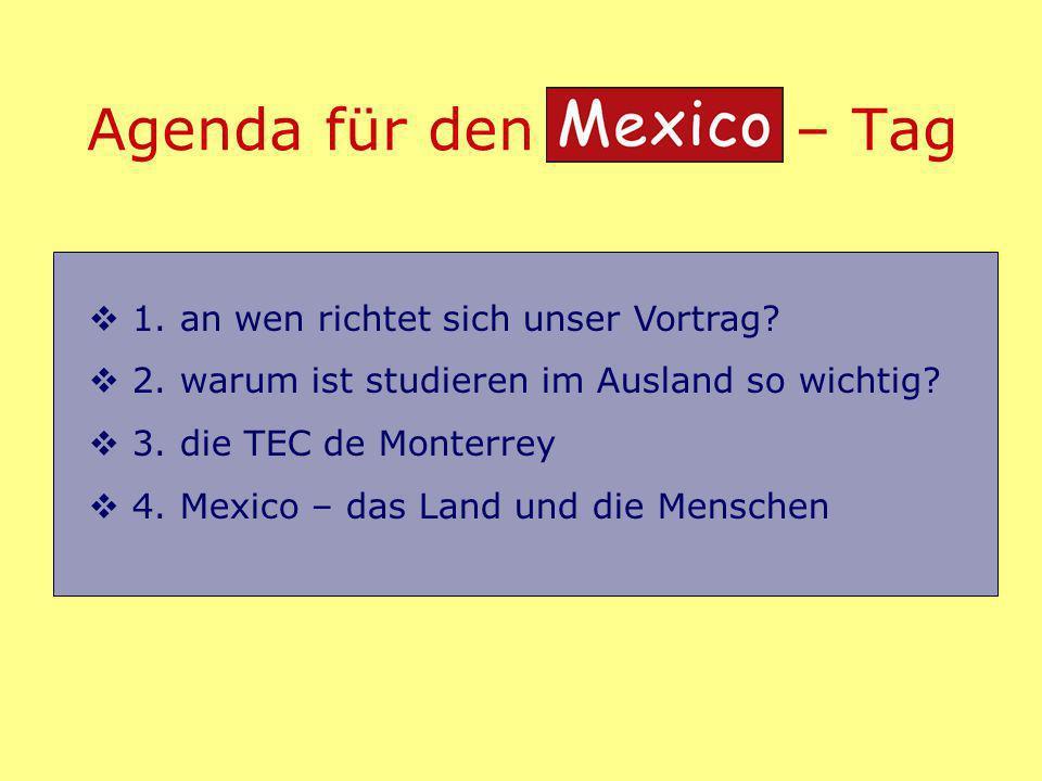 Agenda für den Mexico – Tag 1. an wen richtet sich unser Vortrag.