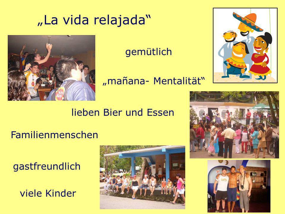 La vida relajada gemütlich gastfreundlich viele Kinder lieben Bier und Essen mañana- Mentalität Familienmenschen