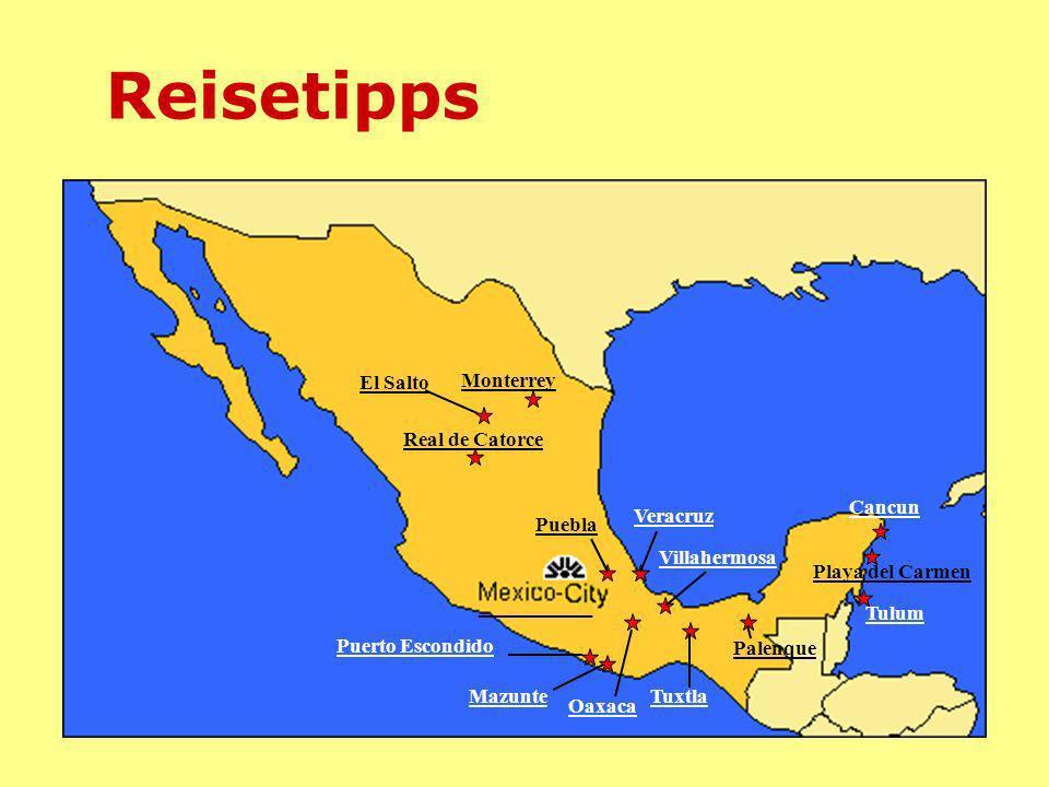 Reisetipps Puerto Escondido Palenque Monterrey Veracruz Puebla Oaxaca TuxtlaMazunte Villahermosa Cancun Real de Catorce El Salto Playa del Carmen Tulum ________