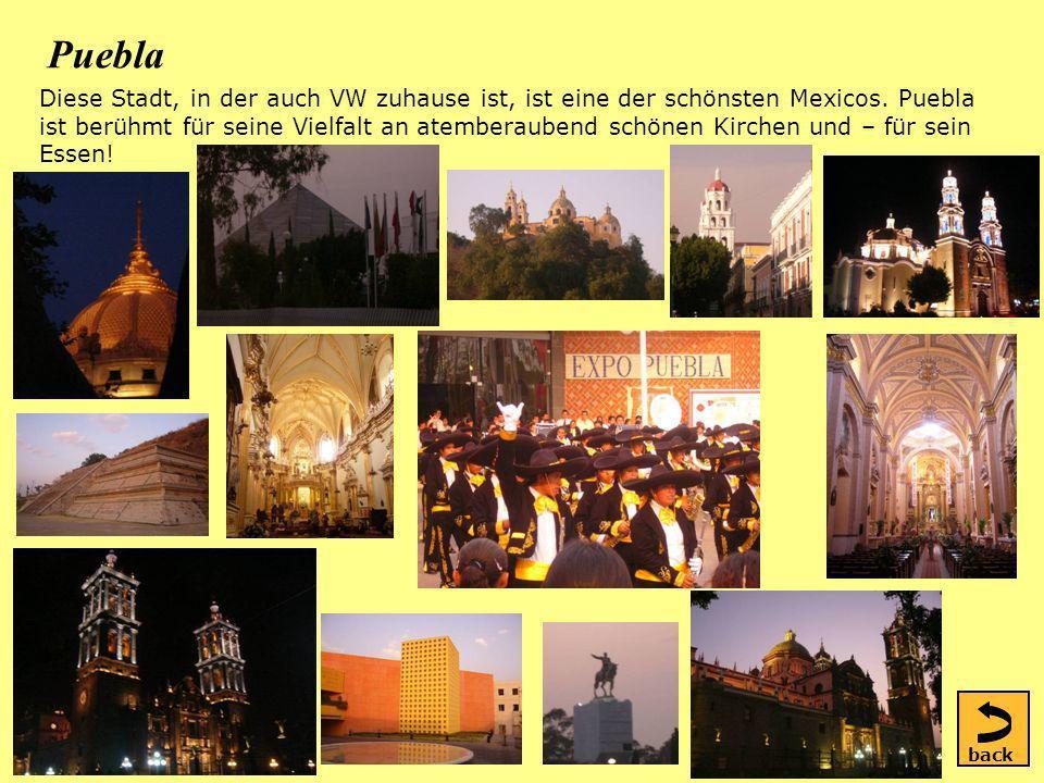 Puebla Diese Stadt, in der auch VW zuhause ist, ist eine der schönsten Mexicos.