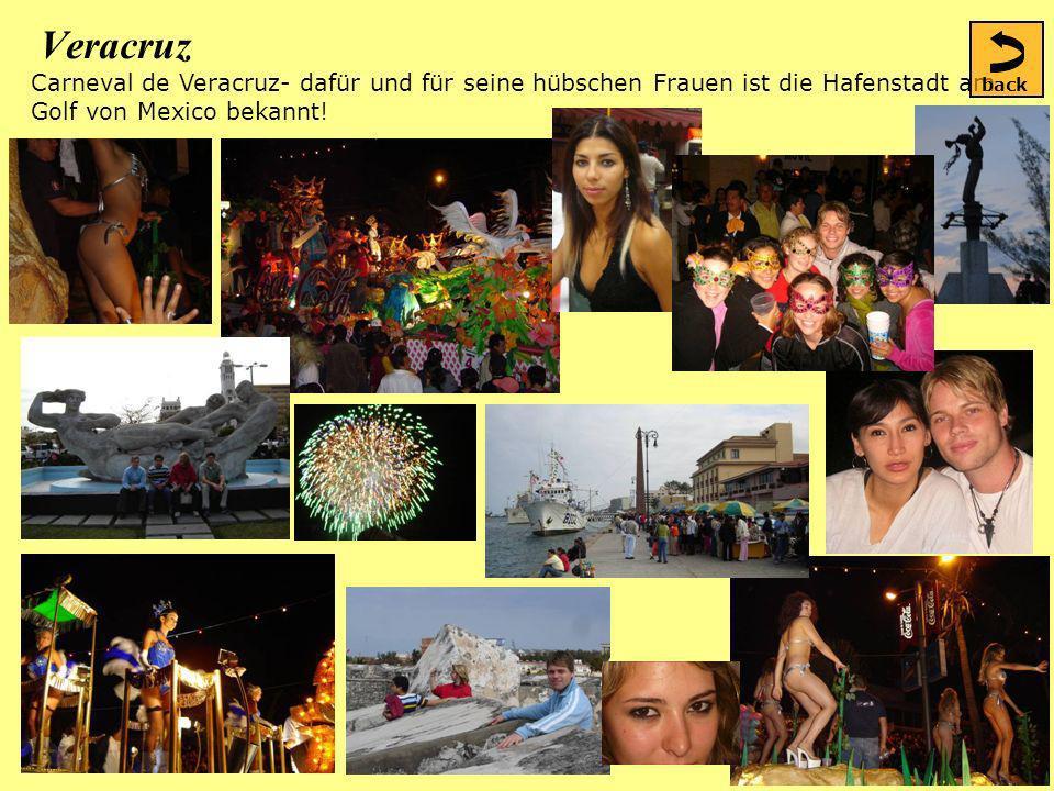 Veracruz Carneval de Veracruz- dafür und für seine hübschen Frauen ist die Hafenstadt am Golf von Mexico bekannt.