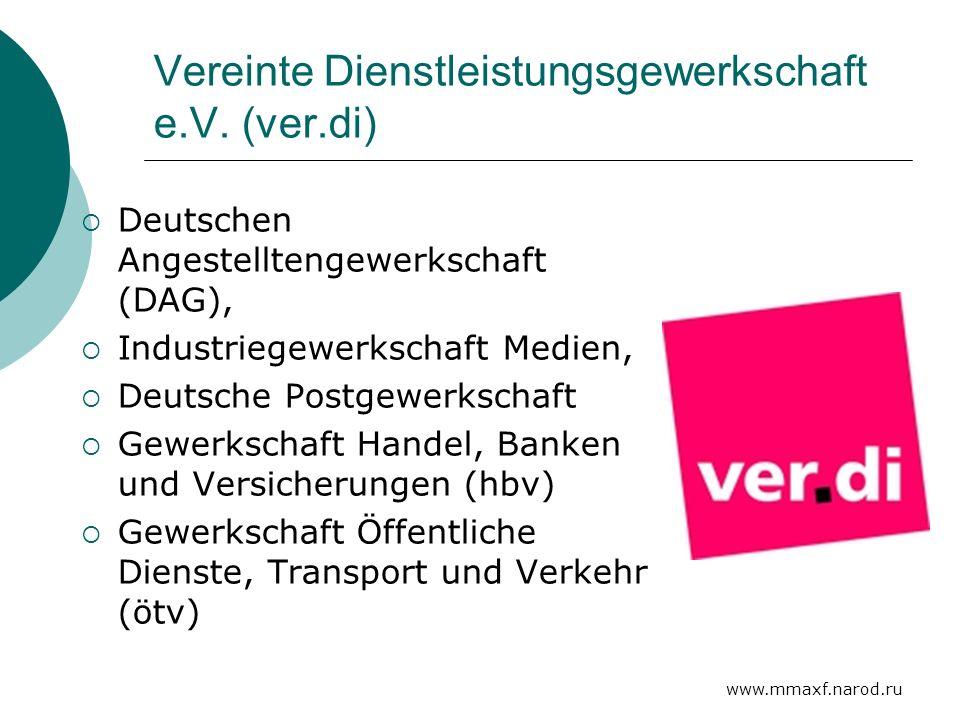 www.mmaxf.narod.ru Vereinte Dienstleistungsgewerkschaft e.V. (ver.di) Deutschen Angestelltengewerkschaft (DAG), Industriegewerkschaft Medien, Deutsche