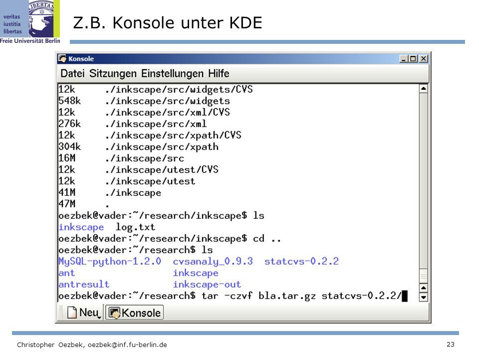 23 Christopher Oezbek, oezbek@inf.fu-berlin.de Z.B. Konsole unter KDE