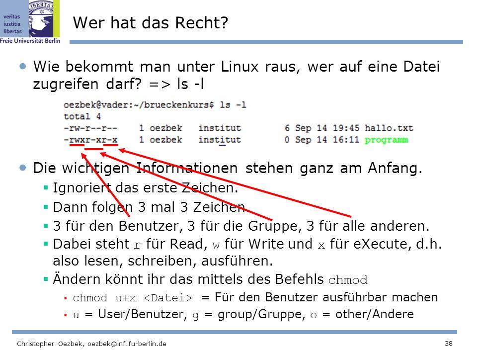 38 Christopher Oezbek, oezbek@inf.fu-berlin.de Wer hat das Recht.