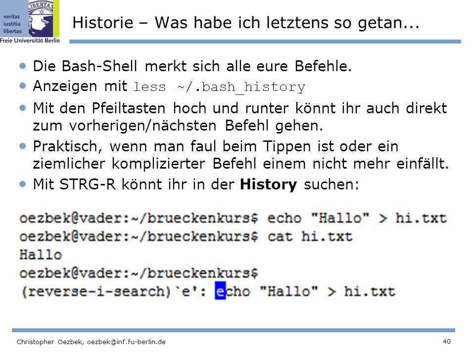 40 Christopher Oezbek, oezbek@inf.fu-berlin.de Historie – Was habe ich letztens so getan...