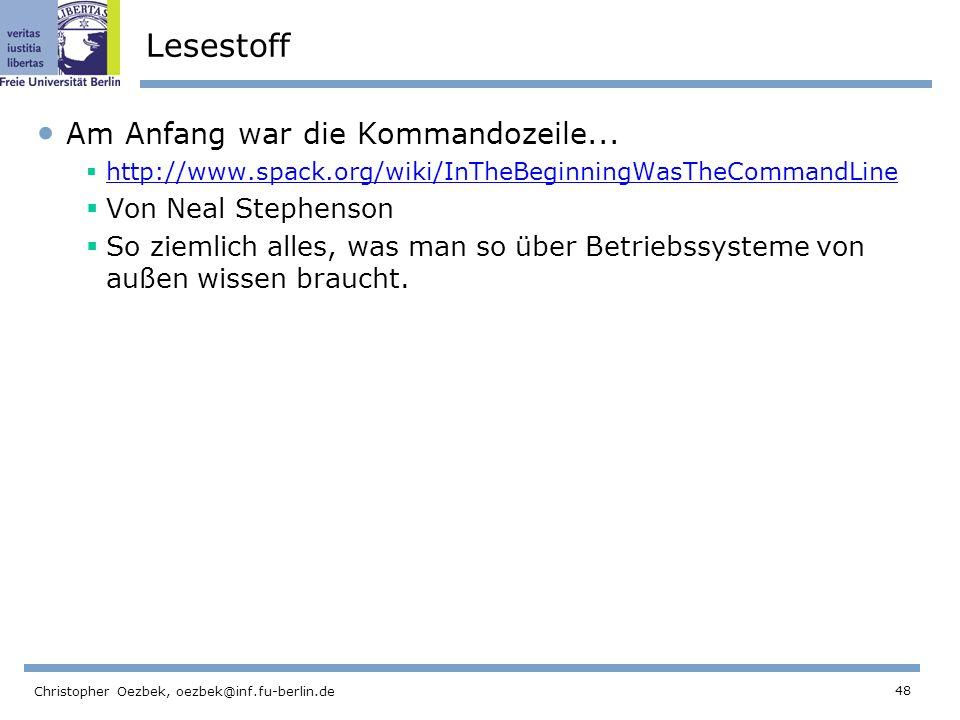 48 Christopher Oezbek, oezbek@inf.fu-berlin.de Lesestoff Am Anfang war die Kommandozeile...
