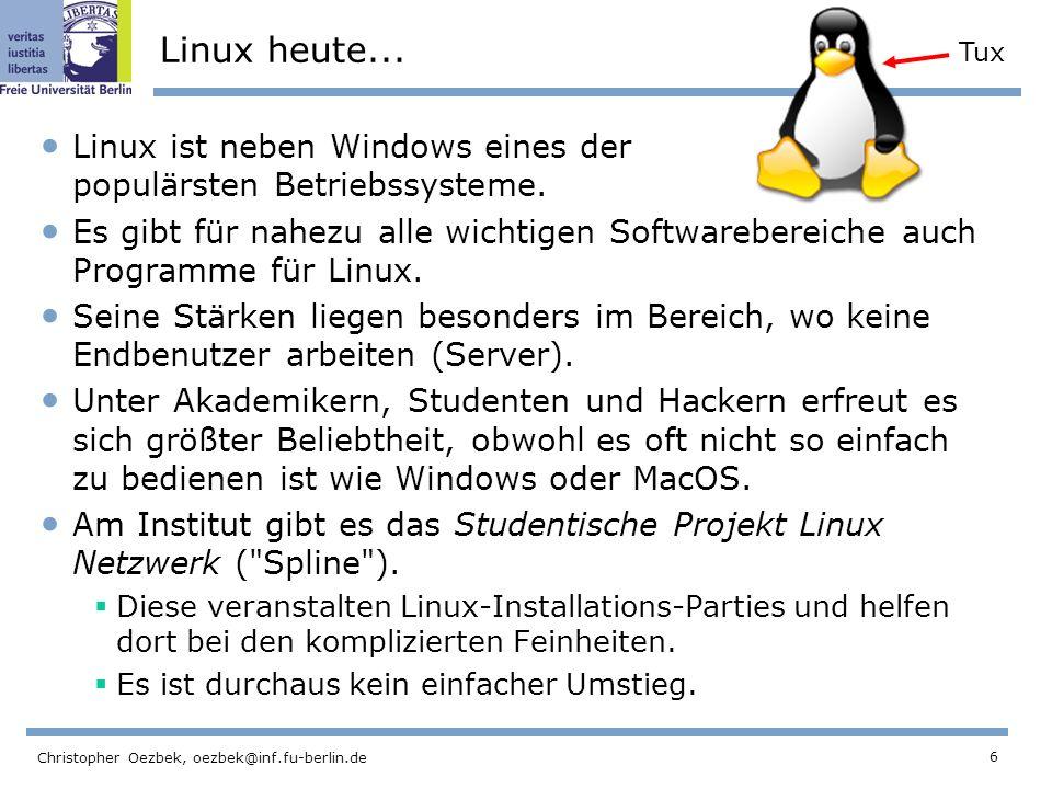 6 Christopher Oezbek, oezbek@inf.fu-berlin.de Linux heute...