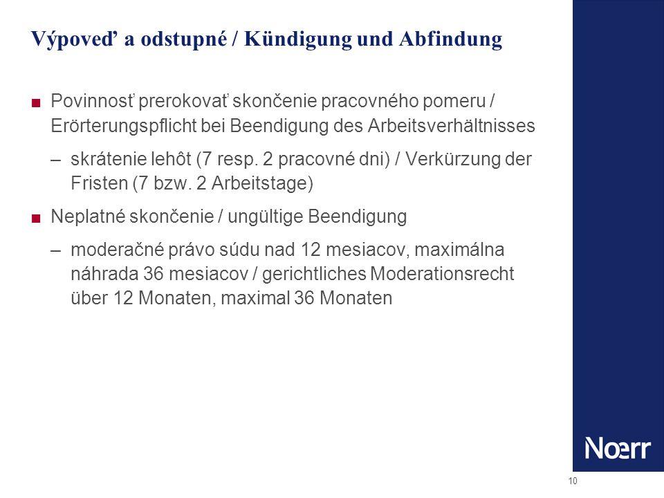 10 Výpoveď a odstupné / Kündigung und Abfindung Povinnosť prerokovať skončenie pracovného pomeru / Erörterungspflicht bei Beendigung des Arbeitsverhältnisses –skrátenie lehôt (7 resp.