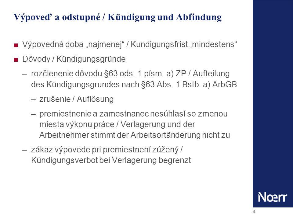 8 Výpoveď a odstupné / Kündigung und Abfindung Výpovedná doba najmenej / Kündigungsfrist mindestens Dôvody / Kündigungsgründe –rozčlenenie dôvodu §63 ods.