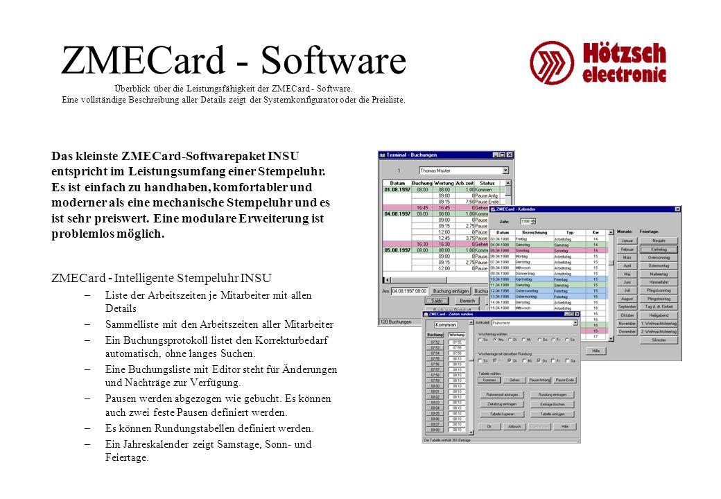 ZMECard - Software Überblick über die Leistungsfähigkeit der ZMECard - Software. Eine vollständige Beschreibung aller Details zeigt der Systemkonfigur