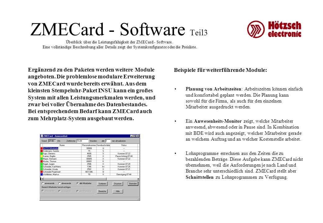 ZMECard - Software Teil3 Überblick über die Leistungsfähigkeit der ZMECard - Software. Eine vollständige Beschreibung aller Details zeigt der Systemko