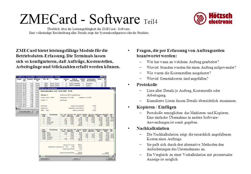 ZMECard - Software Teil4 Überblick über die Leistungsfähigkeit der ZMECard - Software. Eine vollständige Beschreibung aller Details zeigt der Systemko