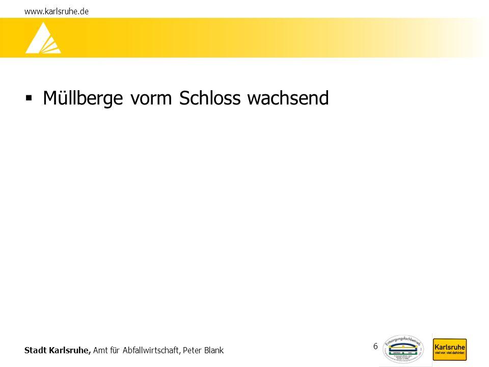 Stadt Karlsruhe, Amt für Abfallwirtschaft, Peter Blank www.karlsruhe.de 17 Thema Biotonne Leerungstermin Was gehört in die Biotonne.