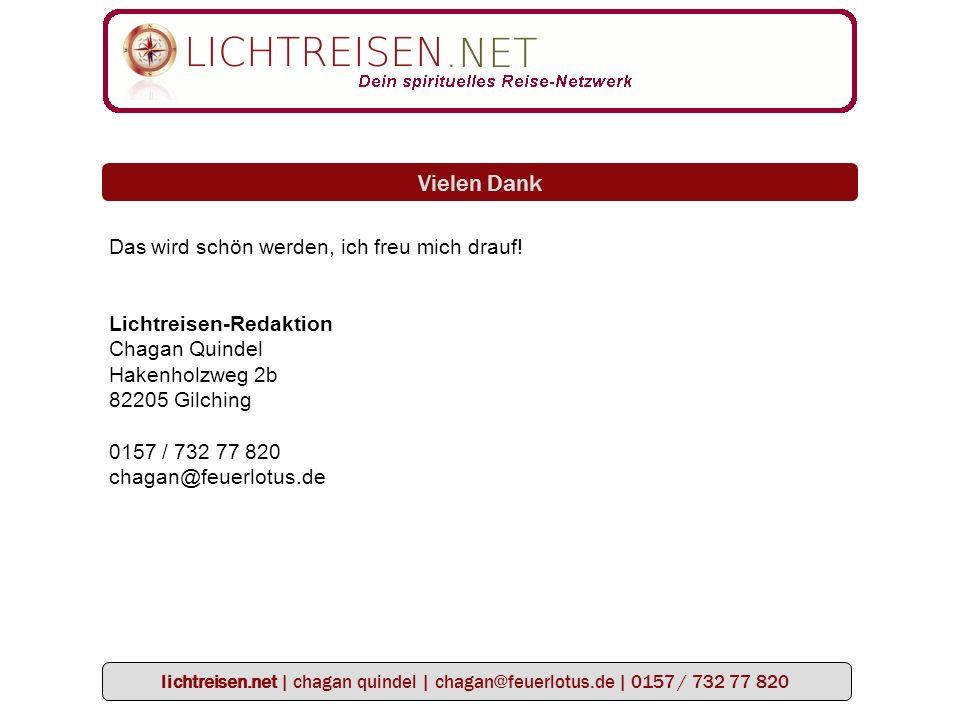 lichtreisen.net | chagan quindel | chagan@feuerlotus.de | 0157 / 732 77 820 Vielen Dank Das wird schön werden, ich freu mich drauf.