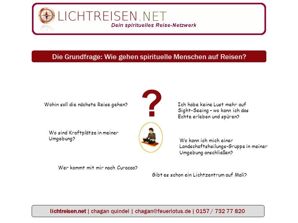 lichtreisen.net | chagan quindel | chagan@feuerlotus.de | 0157 / 732 77 820 .