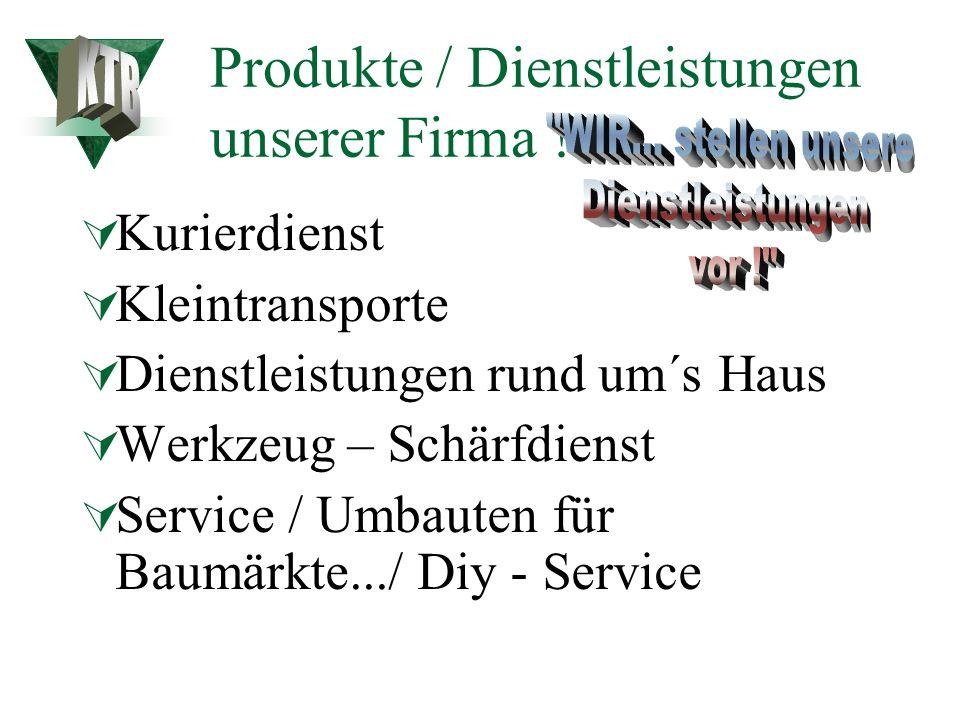 WIR... Eine vertrauensvolle Dienstleistungspartnerschaft zwischen den KTB – Team und seinen Kunden ist eine entscheidende Voraussetzung für die erfolg