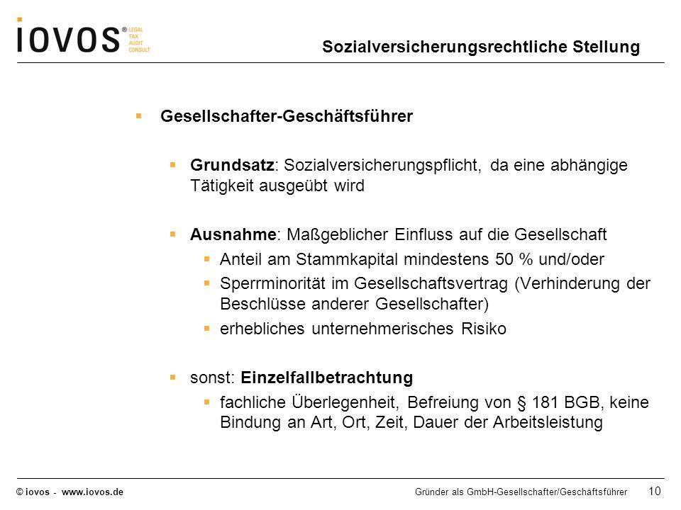© iovos - www.iovos.deGründer als GmbH-Gesellschafter/Geschäftsführer 10 Sozialversicherungsrechtliche Stellung Gesellschafter-Geschäftsführer Grundsa
