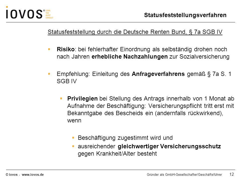 © iovos - www.iovos.deGründer als GmbH-Gesellschafter/Geschäftsführer 12 Statusfeststellungsverfahren Statusfeststellung durch die Deutsche Renten Bun