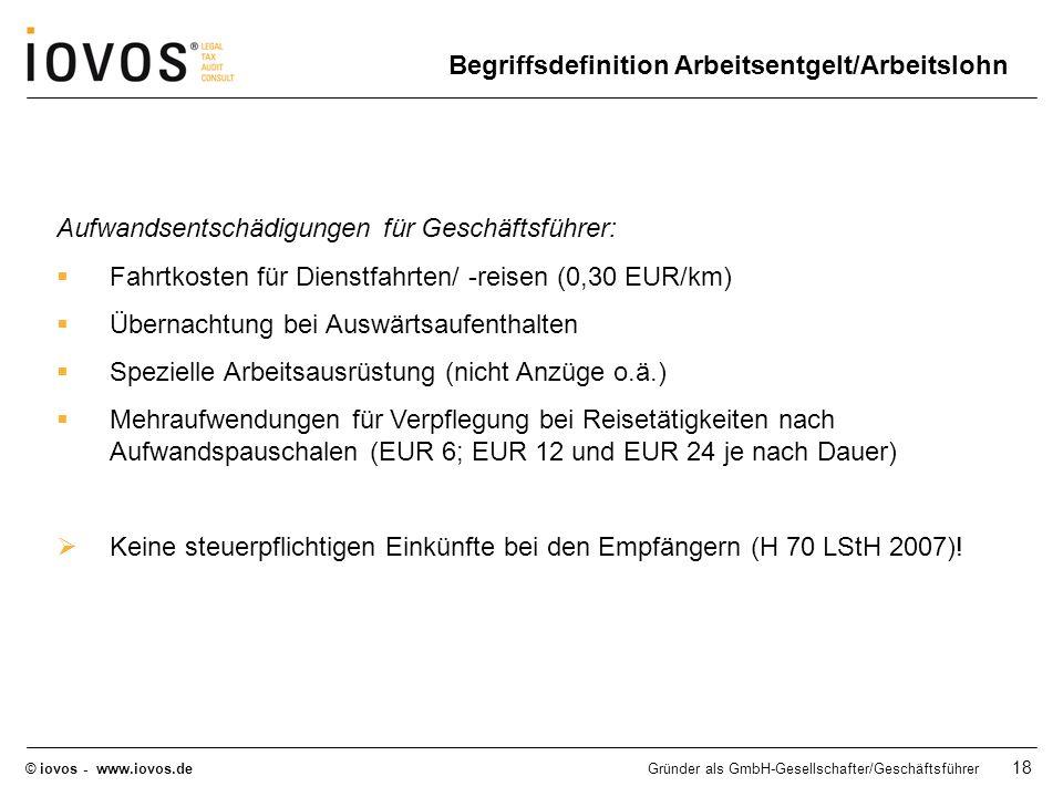 © iovos - www.iovos.deGründer als GmbH-Gesellschafter/Geschäftsführer 18 Aufwandsentschädigungen für Geschäftsführer: Fahrtkosten für Dienstfahrten/ -