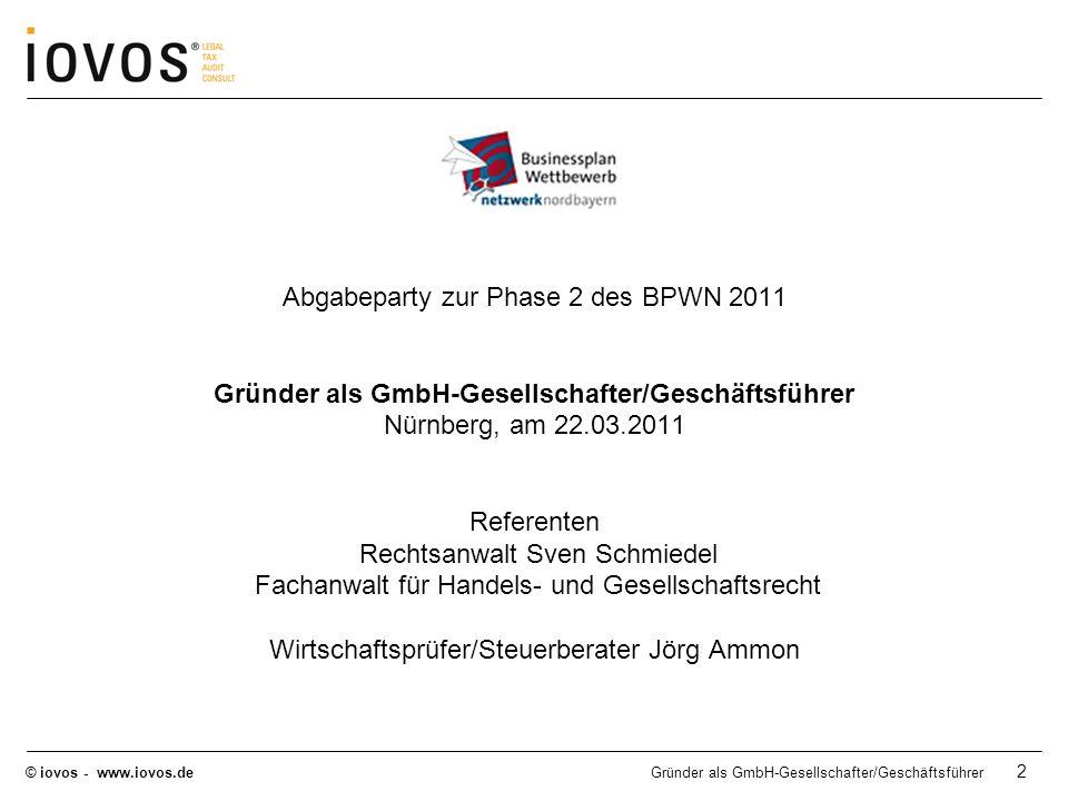 © iovos - www.iovos.deGründer als GmbH-Gesellschafter/Geschäftsführer 13 Statusfeststellungsverfahren Bei geschäftsführenden Gesellschaftern einer GmbH hat die Einzugsstelle gemäß § 7a Abs.