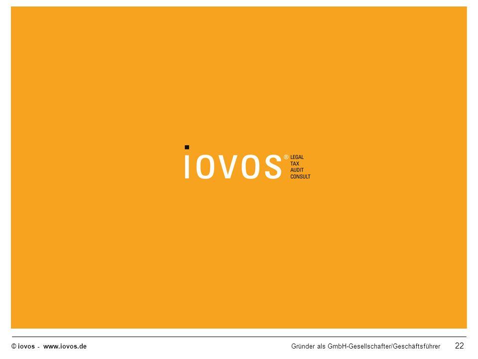 © iovos - www.iovos.deGründer als GmbH-Gesellschafter/Geschäftsführer 22 Mastertitelformat bearbeiten