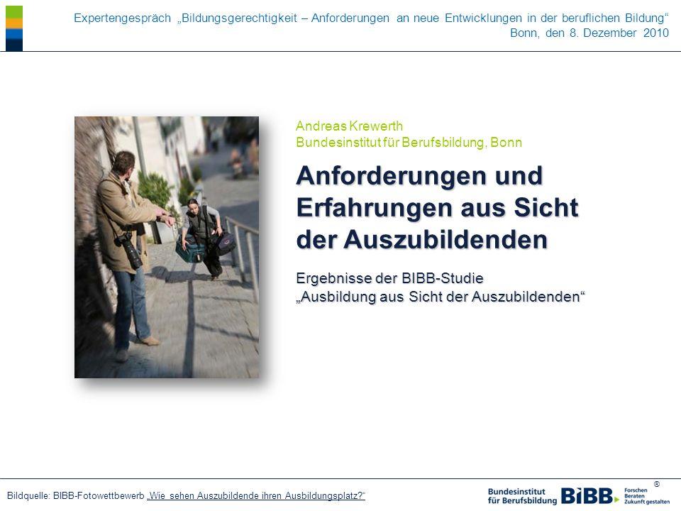 ® Expertengespräch Bildungsgerechtigkeit – Anforderungen an neue Entwicklungen in der beruflichen Bildung Bonn, den 8. Dezember 2010 Andreas Krewerth