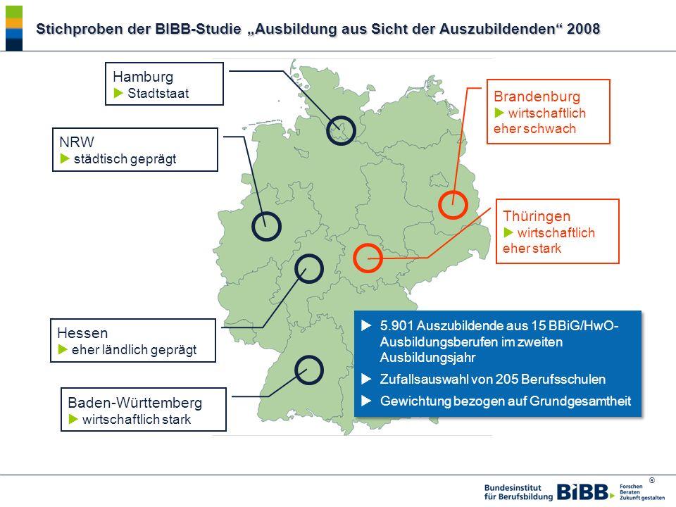® Stichproben der BIBB-Studie Ausbildung aus Sicht der Auszubildenden 2008 Hamburg Stadtstaat NRW städtisch geprägt Baden-Württemberg wirtschaftlich s