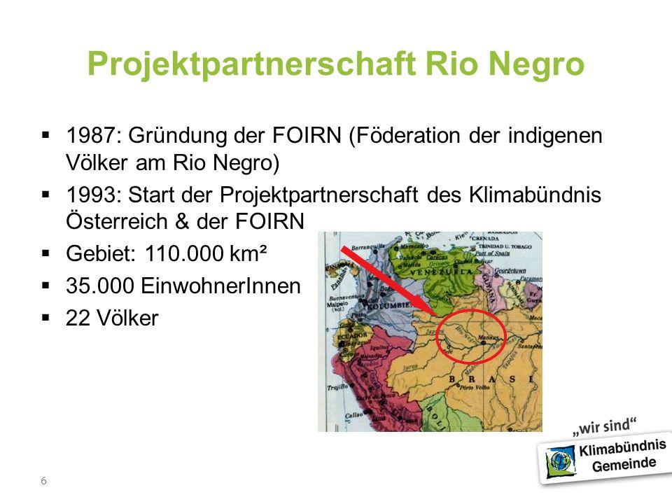 6 Projektpartnerschaft Rio Negro 1987: Gründung der FOIRN (Föderation der indigenen Völker am Rio Negro) 1993: Start der Projektpartnerschaft des Klim