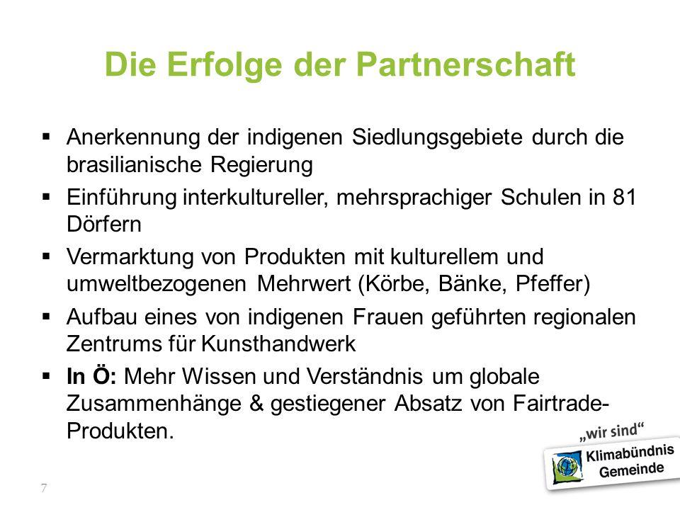 7 Die Erfolge der Partnerschaft Anerkennung der indigenen Siedlungsgebiete durch die brasilianische Regierung Einführung interkultureller, mehrsprachi