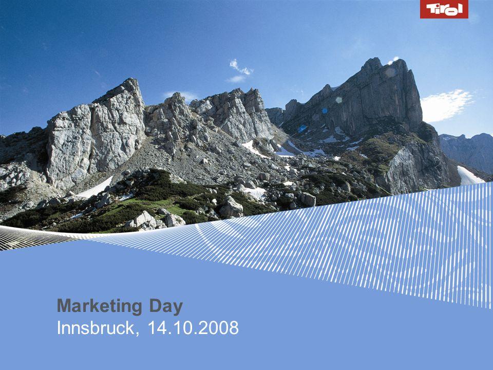14.10.2008 // Marketing Day 1 Marketing Day Innsbruck, 14.10.2008