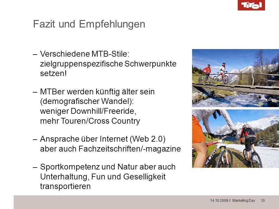 14.10.2008 // Marketing Day 10 Fazit und Empfehlungen –Verschiedene MTB-Stile: zielgruppenspezifische Schwerpunkte setzen! –MTBer werden künftig älter
