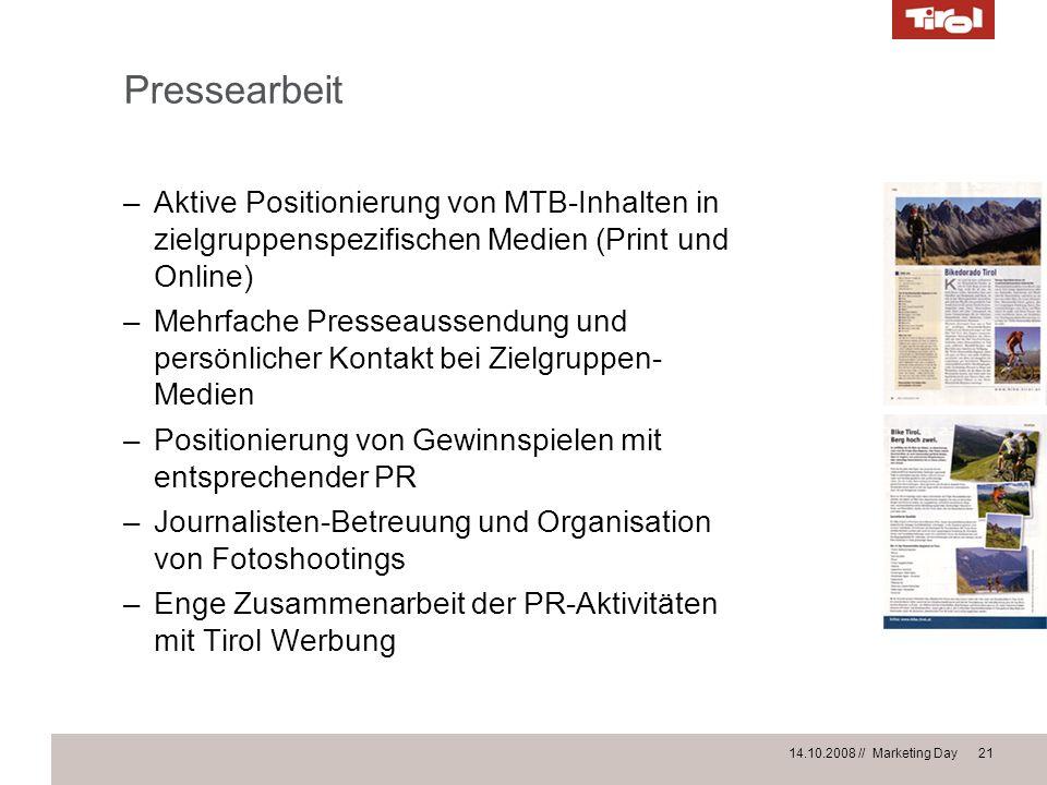14.10.2008 // Marketing Day 21 –Aktive Positionierung von MTB-Inhalten in zielgruppenspezifischen Medien (Print und Online) –Mehrfache Presseaussendun