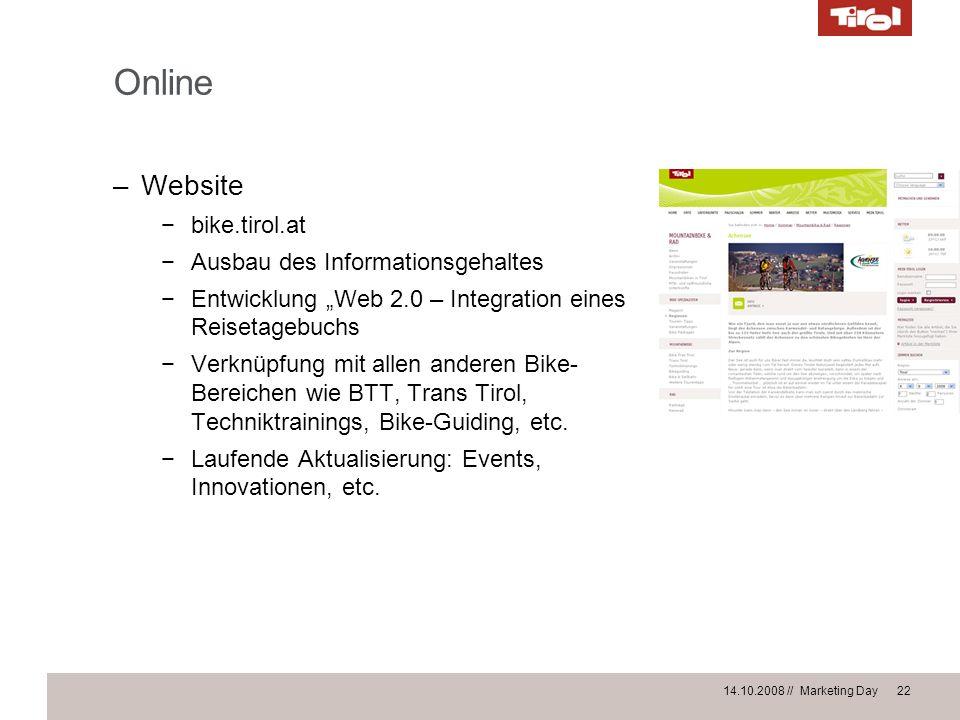 14.10.2008 // Marketing Day 22 Online –Website bike.tirol.at Ausbau des Informationsgehaltes Entwicklung Web 2.0 – Integration eines Reisetagebuchs Ve