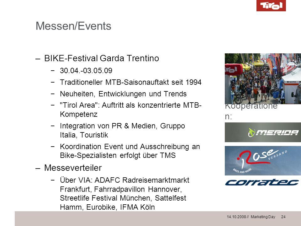 14.10.2008 // Marketing Day 24 Messen/Events –BIKE-Festival Garda Trentino 30.04.-03.05.09 Traditioneller MTB-Saisonauftakt seit 1994 Neuheiten, Entwi