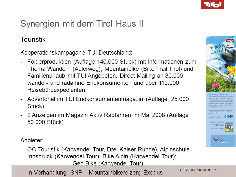 14.10.2008 // Marketing Day 27 Synergien mit dem Tirol Haus II Touristik Kooperationskampagane TUI Deutschland: -Folderproduktion (Auflage 140.000 Stü