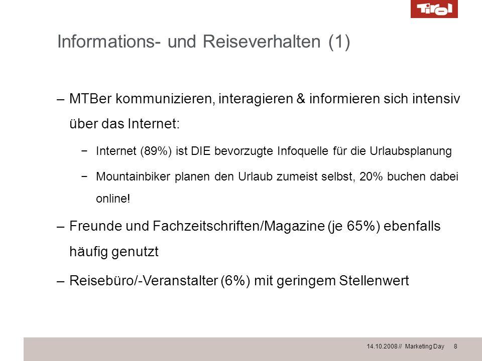 14.10.2008 // Marketing Day 8 Informations- und Reiseverhalten (1) –MTBer kommunizieren, interagieren & informieren sich intensiv über das Internet: I